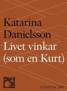 Livet vinkar (som en Kurt) (e-bok) av Katarina