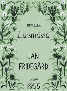 Larsmässa (e-bok) av Jan Fridegård