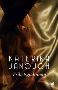 Frihetsgudinnan (e-bok) av Katerina Janouch