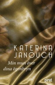 Min mun över dina ögonbryn (e-bok) av Katerina