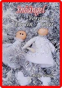 Snöängeln (e-bok) av Veronica Ehrlin-Vilar