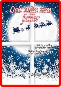 Och snön som faller (e-bok) av Karin Friström