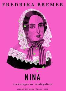 Nina : Teckningar ur vardagslivet (e-bok) av Fr