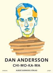 Chi-mo-ka-ma (e-bok) av Dan Andersson
