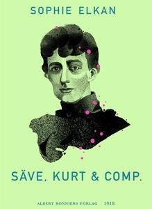 Säve, Kurt & comp. (e-bok) av Sophie Elkan