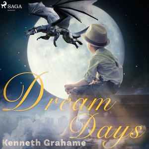 Dream Days (ljudbok) av Kenneth Grahame