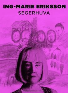 Segerhuva (e-bok) av Ing-Marie Eriksson