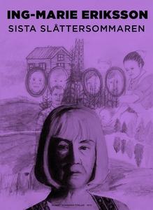 Sista slåttersommaren (e-bok) av Ing-Marie Erik