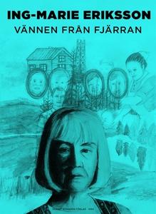 Vännen från fjärran (e-bok) av Ing-Marie Erikss