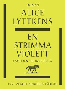 En strimma violett (e-bok) av Alice Lyttkens