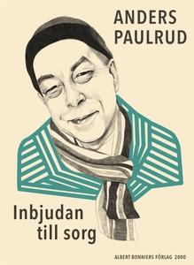 Inbjudan till sorg (e-bok) av Anders Paulrud