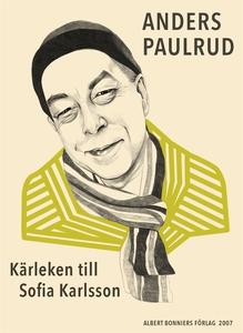 Kärleken till Sofia Karlsson (e-bok) av Anders