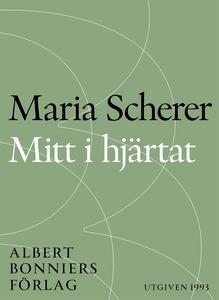 Mitt i hjärtat (e-bok) av Maria Scherer