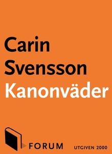 Kanonväder (e-bok) av Carin Svensson, Carin