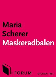 Maskeradbalen (e-bok) av Maria Scherer