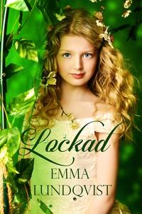 Lockad (e-bok) av Emma Lundqvist