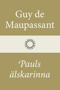 Pauls älskarinna (e-bok) av Guy de Maupassant,