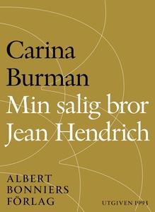 Min salig bror Jean Hendrich (e-bok) av Carina