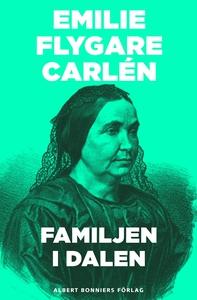 Familjen i dalen (e-bok) av Emilie Flygare-Carl