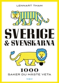 Sverige & svenskarna : 1000 saker du måste veta