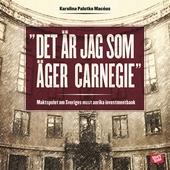 Det är jag som äger Carnegie!