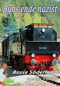 Byns ende nazist (e-bok) av Bosse Söderlund