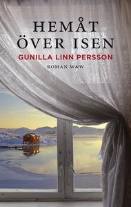Hemåt över isen (e-bok) av Gunilla Linn, Gunill