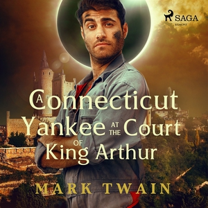 A Yankee at the Court of King Arthur (ljudbok)