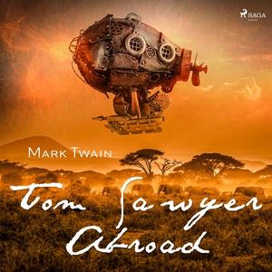 Tom Sawyer Abroad (ljudbok) av Mark Twain