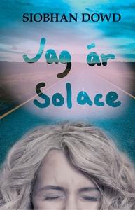 Jag är Solace (e-bok) av Siobhan Dowd