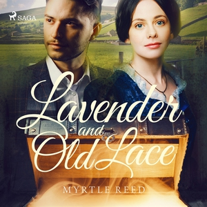 Lavender and Old Lace (ljudbok) av Myrtle Reed