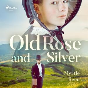 Old Rose and Silver (ljudbok) av Myrtle Reed