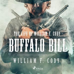 The Life of William F. Cody - Buffalo Bill (lju