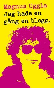 Jag hade en gång en blogg (e-bok) av Magnus Ugg