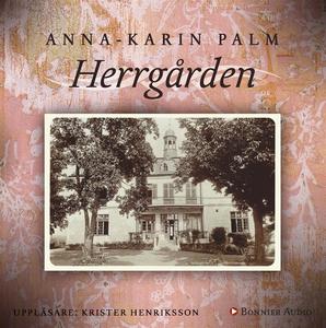 Herrgården (ljudbok) av Anna-Karin Palm
