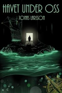 Havet under oss (e-bok) av Jonas Larsson