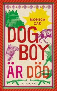 Dogboy är död: Noveller (e-bok) av Monica Zak