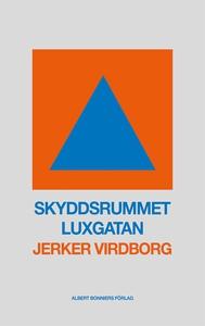 Skyddsrummet Luxgatan (e-bok) av Jerker Virdbor