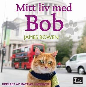 Mitt liv med Bob (ljudbok) av James Bowen