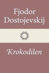Krokodilen (e-bok) av Fjodor Dostojevskij
