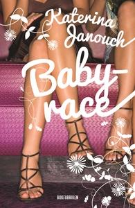 Babyrace (e-bok) av Katerina Janouch