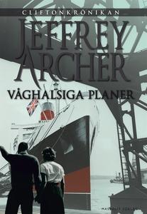 Våghalsiga planer (e-bok) av Jeffrey Archer