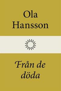Från de döda (e-bok) av Ola Hansson