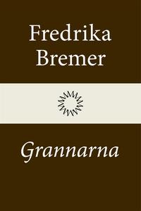 Grannarna (e-bok) av Fredrika Bremer
