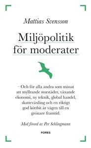 Miljöpolitik för moderater - Och för alla andra