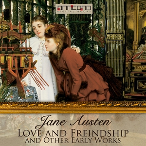 Love & Freindship, and Other Early Works (ljudb