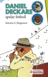 Daniel Deckare spelar fotboll (e-bok) av Karste