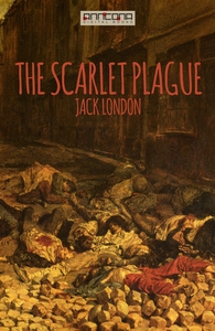 The Scarlet Plague (e-bok) av Jack London
