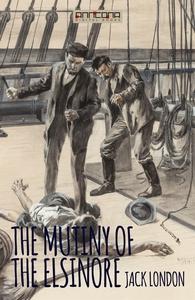 The Mutiny of the Elsinore (e-bok) av Jack Lond