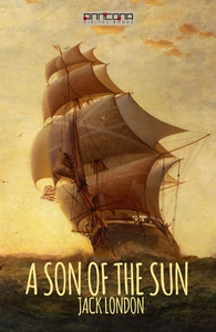 A Son of the Sun (e-bok) av Jack London